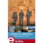 Santiago de Compostela (portugalskou cestou) - Ondřej Šebesta