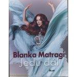 Jedu dál - Blanka Matragi