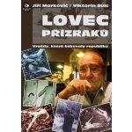 Lovec přízraků Kniha - Markovič Jiří