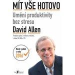 Allen David - Mít vše hotovo Umění produktivity bez stresu