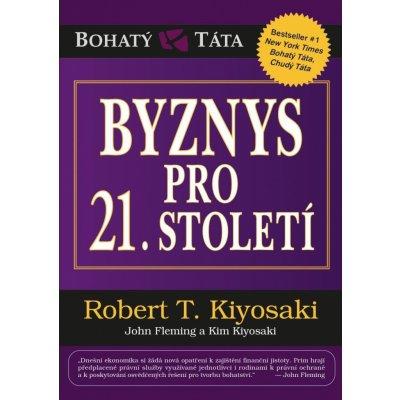 Byznys pro 21. století - Robert Toru Kiyosaki