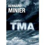 Tma - Bernard Minier - pokračovanie kultovej knihy MRÁZ