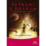 Setkání s drakem - Jak ukončit utrpení vstupem do vlastní bolesti - Masters Robert Augustus
