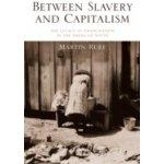 Between Slavery and Capitalism - Ruef Martin