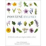 Posvátné bylinky. 40 léčivých rostlin pro zlepšení nálady a zdraví - Opal Streisand