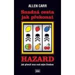 Snadná cesta jak překonat hazard. Jak prevzít moc nad svým životem - Allen Carr - Jaro