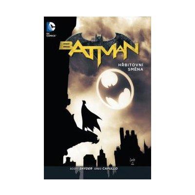 Snyder Scott, Capullo Greg - Batman - Hřbitovní směna