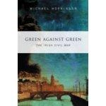 Green Against Green - The Irish Civil War - Hopkinson Michael