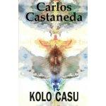 Kolo času - Carlos Castaneda