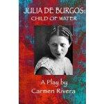 Julia de Burgos: Child of Water Rivera CarmenPaperback