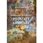 Odhalení tajemství podstaty gravitace