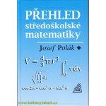 Přehled středoškolské matematiky - Polák Josef