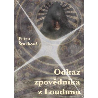 Odkaz zpovědníka z Loudunu: fantasy povídky - Petra Štarková