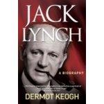 Jack Lynch, A Biography - Keogh Dermot