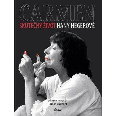 Carmen – Skutečný život Hany Hegerové - Tomáš Padevět