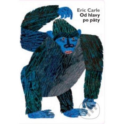 Od hlavy po päty - Eric Carle