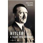 Hitler a tajné společnosti - Valode Philippe