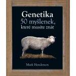 Genetika - 50 myšlenek, které musíte znát - Mark Henderson
