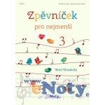Zpěvníček pro nejmenší 3 / krásné a veselé písničky pro děti (s klavírním doprovodem)