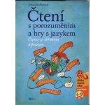Čtení s porozuměním a hry s jazykem Jiřina Bednářová