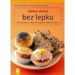 Vaříme zdravě bez lepku - 2. vydání - Lanzenberger Britta-Marei, Marquardt Trudel