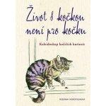 Život s kočkou není pro kočku: Kaleidoskop kočičích kuriozit - Robertsonová Deborah