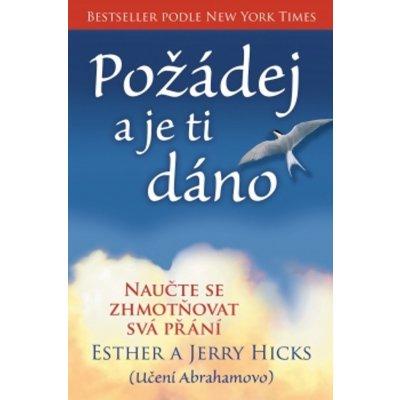 Hicks E. a J.: Požádej a je ti dáno kniha
