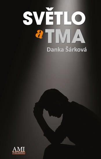 Světlo a tma - Danka Šárková - 0