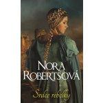 Srdce rebelky - Nora Roberts