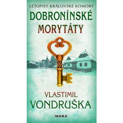 Dobroninské morytáty. Letopisy královské komory - 11. díl - Vlastimil Vondruška