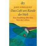 Das Cafe am Rande der Welt [The Why Are You Here Cafe] - John Strelecky