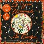 Earle Steve: So You Wanna Be An Outlaw CD
