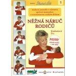 Něžná náruč rodičů - Moderní poznatky o významu správné manipulace s novorozencem a malým dítětem - Kiedroňová Eva