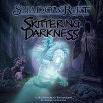 Shadowrift 2. edice: Skittering Darkness