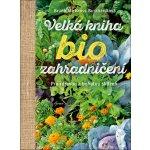 Brunhilde Bross-Burkhardt Velká kniha biozahradničení
