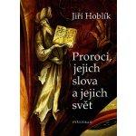 Proroci,jejich slova a jejich svět