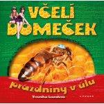 Včelí domeček - prázdniny v úlu - Veronika Souralová