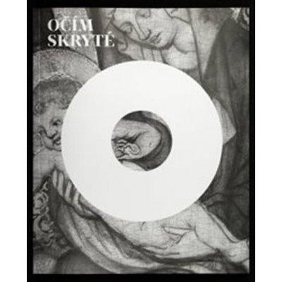 Očím skryté: Průzkum podkreseb na deskových malbách 14–16. století ze sbírek Národní galerie v Praze - Štěpánka Chlumská