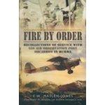 Fire by Order - Maslen-Jones Ted