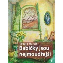 3777d2366 BABIČKY JSOU NEJMOUDŘEJŠÍ Martin Eduard od 94 Kč - Heureka.cz