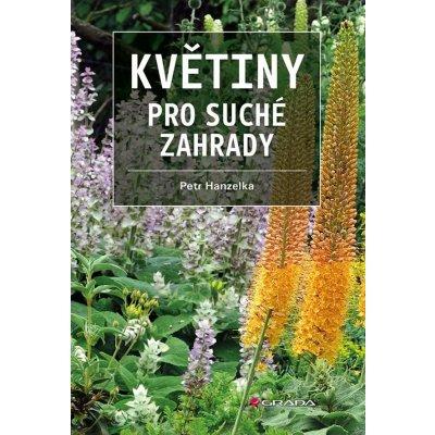 Květiny pro suché zahrady - Hanzelka Petr