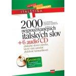 2000 NEJPUŽÍVANĚJŠÍCH ITALSKÝCH SLOV + 6 CD - Miroslava Ferrarová; Eva Ferrarová; Vlastimila Pospíšilová