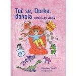 Toč se, Dorka, dokola. Pohádky pro Dorinku - Bohuslav Konopásek, Markéta Konopásková - SUSA
