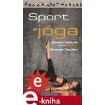 Sport a jóga - Elisabeth Haichová, Selvarajan Yesudian
