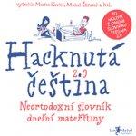 Hacknutá čeština - Neortodoxní slovník dnešní mateřštiny