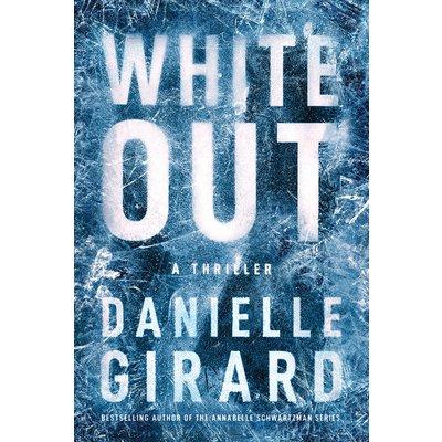 White Out: A Thriller Girard DaniellePaperback