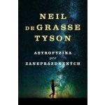 Astrofyzika pre zaneprázdnených - Neil deGrasse Tyson