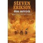 Malazská Kniha 2 - Dům mrtvých - Erikson Steven