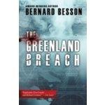 Greenland Breach - Besson Bernard, Rose Julie