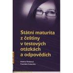 STÁTNÍ MATURITA Z ČEŠTINY V TESTOVÝCH OTÁZKÁCH A ODPOVĚDÍCH - Helena Straková; František Kalendra